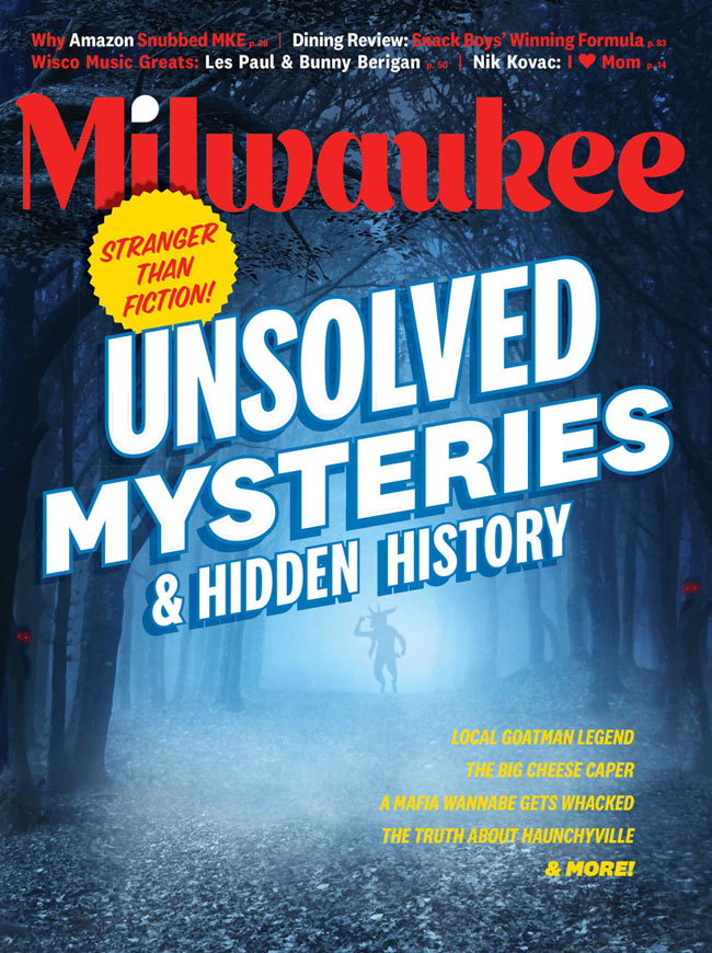 Milwaukee Magazine features Wisconsin's unsolved mysteries and hidden history